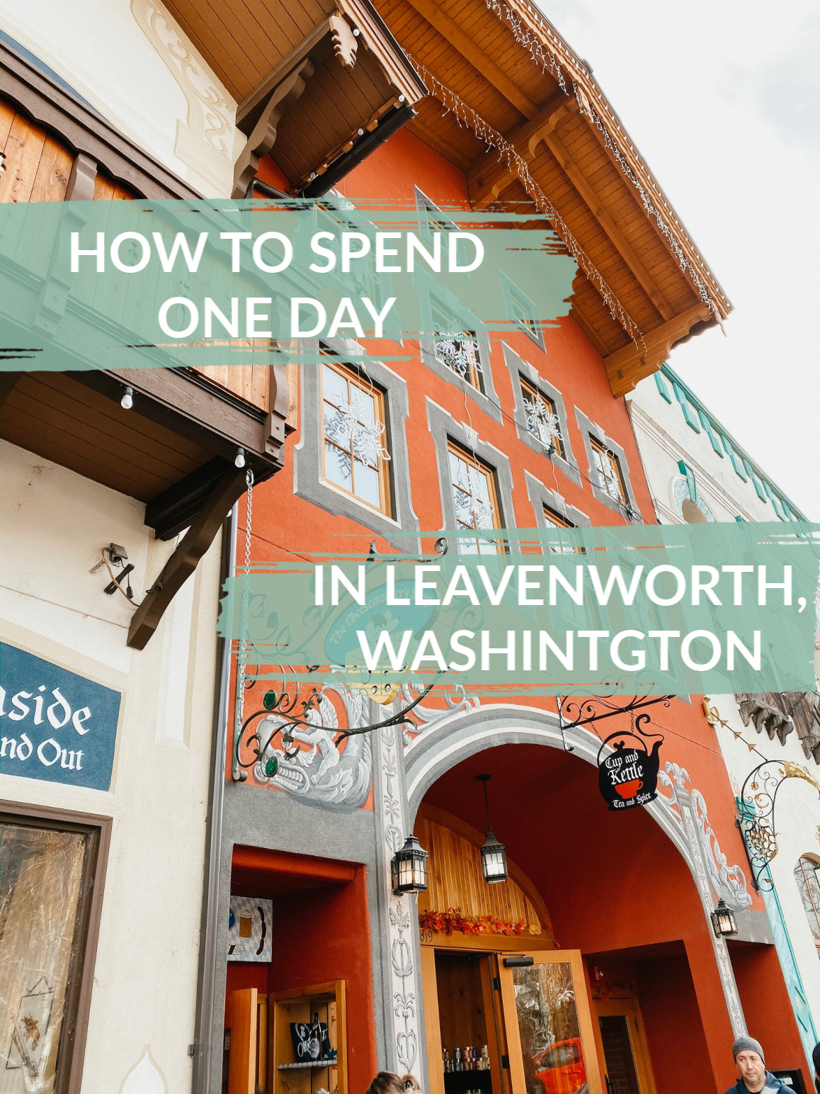 how to spend one day in leavenworth, washington